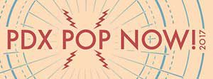PDX POP NOW! 2017 | July 21-23